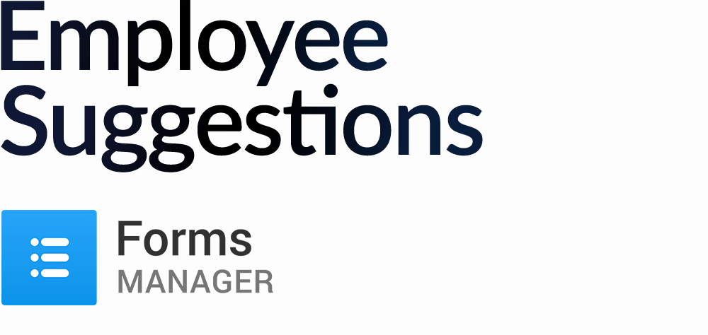 employee suggestions by forms manager